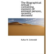 The Biographical Annual : Containing Memoirs of Eminent Persons, Recently Deceased