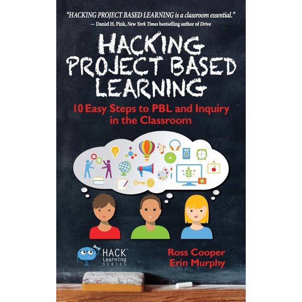Hacking Project Based Learning 10 Easy Steps To Pbl And Inquiry In The Classroom Walmart Com Walmart Com