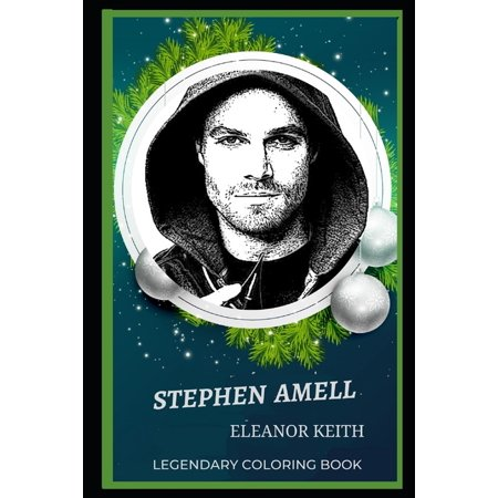 Stephen Amell Legendary Coloring Books: Stephen Amell Legendary Coloring Book: Relax and Unwind Your Emotions with our Inspirational and Affirmative Designs (Paperback)