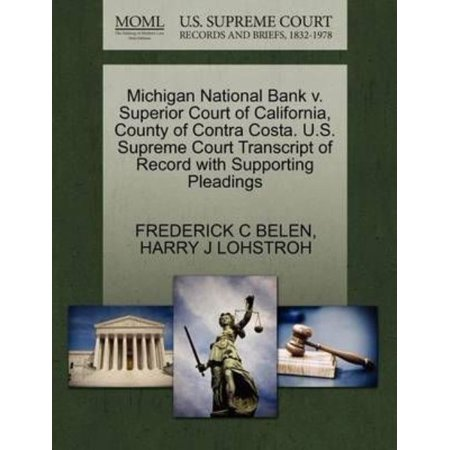 Michigan National Bank V  Superior Court Of California  County Of Contra Costa  U S  Supreme Court Transcript Of Record With Supporting Pleadings