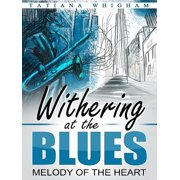 Withering at the Blues - eBook
