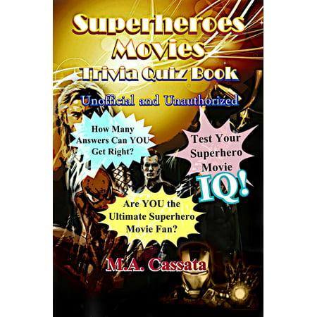 The Superheroes Movies Trivia Quiz Book: Unofficial and Unauthorized - eBook](Halloween Movie Trivia Quiz)