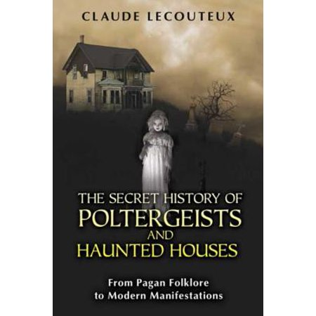 The Secret History of Poltergeists and Haunted Houses - eBook](Haunted History Of Halloween History Channel)