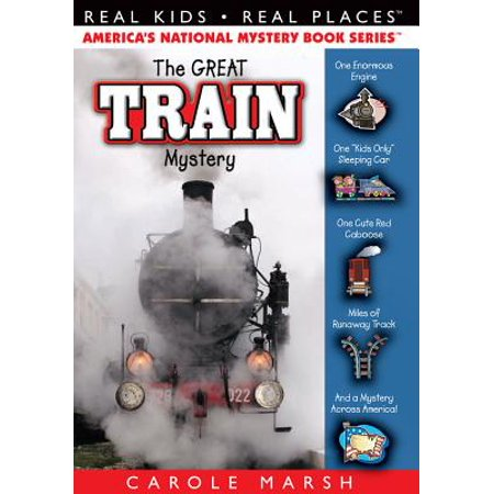 Real Kids! Real Places! (Paperback): The Great Train Mystery (Paperback) - Kid Mystery Books