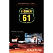 Highway 61: A Father-And-Son Journey Through the Middle of America (Paperback)