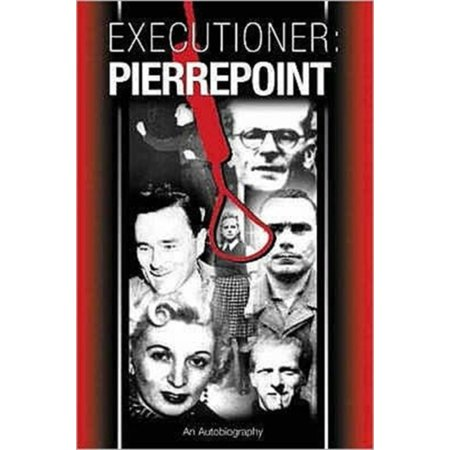 Executioner Pierrepoint  An Autobiography  Hardcover