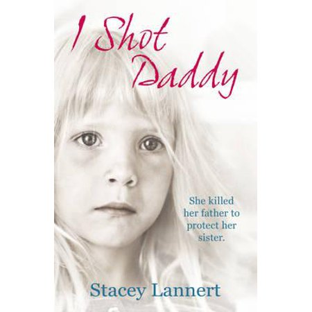 I Shot Daddy She Killed Her Father To Protect Her Sister