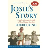 Josie's Story: A Mother's Inspiring Crusade to Make Medical Care Safe (Paperback)