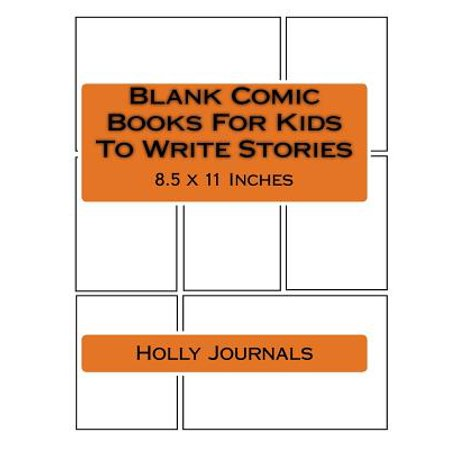 Blank Comic Books for Kids to Write Stories : Create Your Own Cartoon and Comics Strips Panels Layout Template Book Journal Notebook with 120 Pages, Fun Writing Drawing Sketching Stories Activity! Large Size 8.5 X 11 Inches - Create Your Own Comic Book