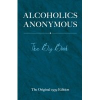 Alcoholics Anonymous : The Big Book (Hardcover)