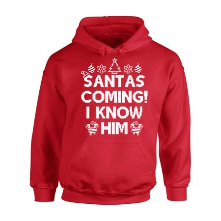 Awkward Styles Santas Coming I Know Him Christmas Sweatshirt Holiday Sweater Christmas Hoodie Santa I Know Him Ugly Christmas Sweater Xmas Hooded Sweatshirt Christmas Sweatshirt for Men for Women