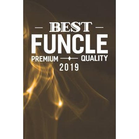 Best Funcle Premium Quality 2019 : Family life Grandpa Dad Men love marriage friendship parenting wedding divorce Memory dating Journal Blank Lined Note Book