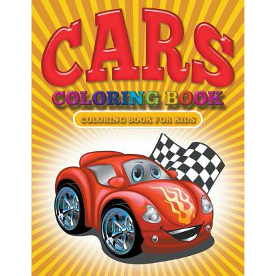 Cars Coloring Book : Cars Coloring Books for Kids - Walmart.com
