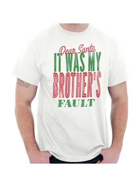 ea7dd09cb6d Product Image Dear Santa Was My Brothers Fault Christmas T Shirt Tee