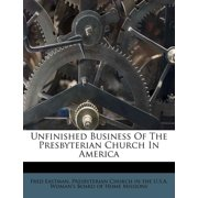Unfinished Business of the Presbyterian Church in America