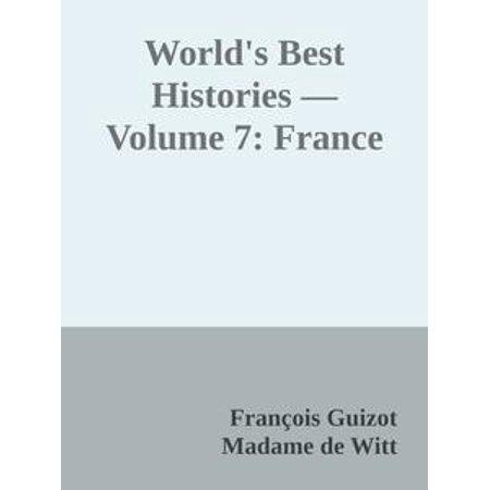 World's Best Histories — Volume 7: France -