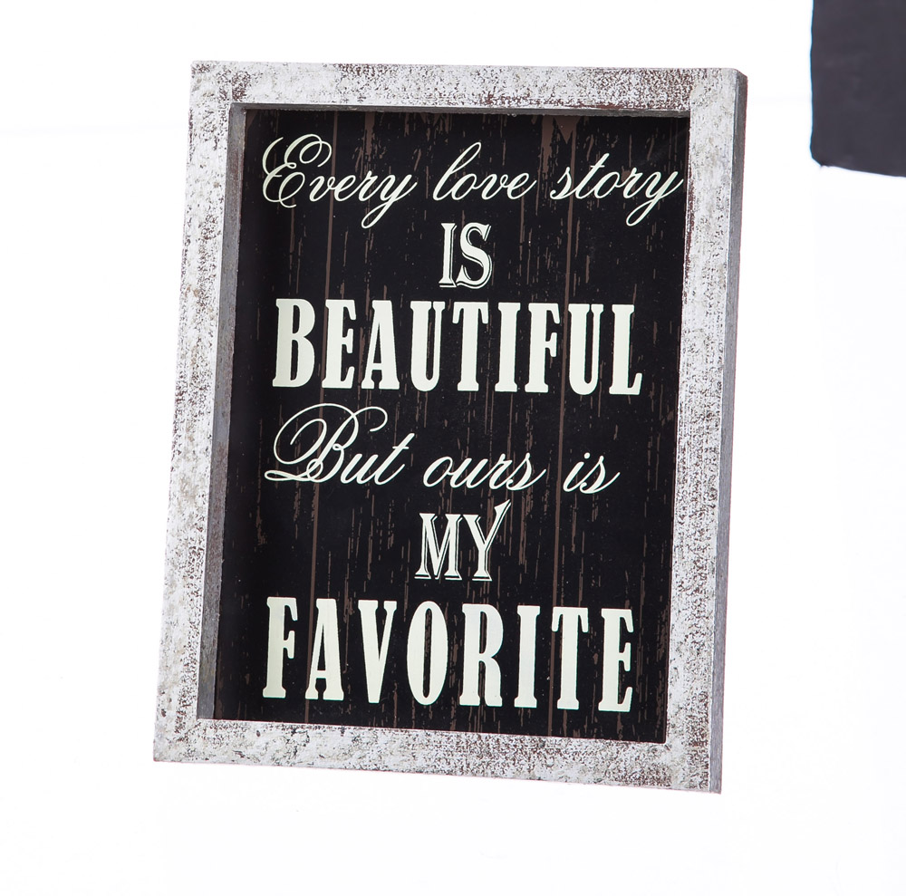 Every Love Story is Beautiful But Ours Is My Favorite Wood Plaque