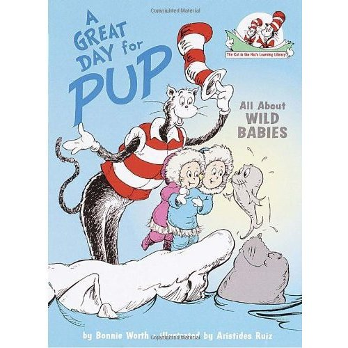 A Great Day for Pup: All About Wild Babies