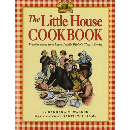 The Little House Cookbook : Frontier Foods from Laura Ingalls Wilder's Classic Stories - Halloween Stories For Little Kids