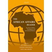 The African Affairs Reader : Key Texts in Politics, Development, and International Relations
