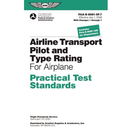 Airline Transport Pilot and Type Rating Practical Test Standards for Airplane : FAA-S-8081-5f (July 2008; Including Changes 1 Through