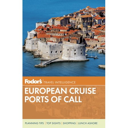 Fodor's european cruise ports of call: (Best Rated European River Cruises)