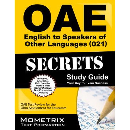 Oae English to Speakers of Other Languages (021) Secrets Study Guide : Oae Test Review for the Ohio Assessments for