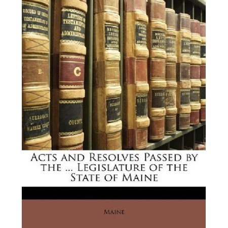Acts and Resolves Passed by the ... Legislature of the State of Maine - image 1 de 1