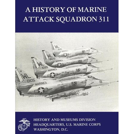 Marine Corps Squadron Histories: A History of Marine Attack Squadron 311 (Paperback) Marine Corps Helmet