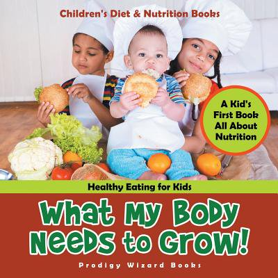 What My Body Needs to Grow! a Kid's First Book All about Nutrition - Healthy Eating for Kids - Children's Diet & Nutrition Books](Snake Eating A Kid)