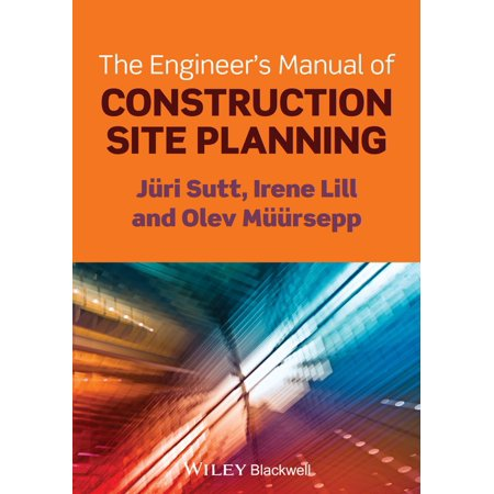 The Engineer's Manual of Construction Site Planning - (Asd Lrfd Manual For Engineered Wood Construction)