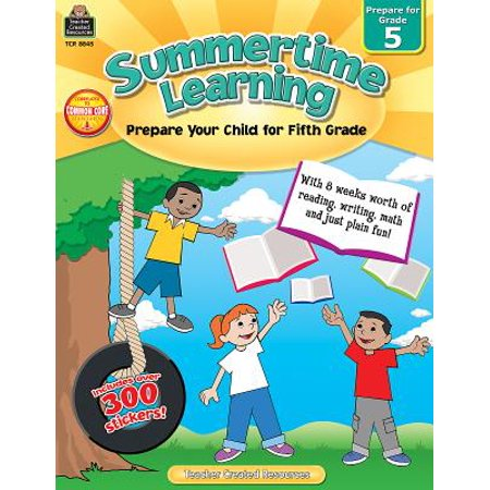 Summertime Learning, Grade 5 : Prepare Your Child for Fifth (Full Time Living In A Fifth Wheel Trailer)