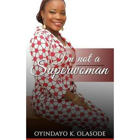 I'm not a Superwoman - - Superwoman Accessories