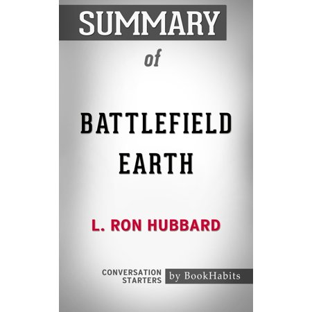 Summary of Battlefield Earth by L. Ron Hubbard | Conversation Starters - eBook (Hubbard Scientific Rocks)
