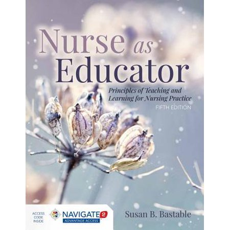 Nurse as Educator: Principles of Teaching and Learning for Nursing (Aspects Of Teaching And Learning In Secondary Schools)
