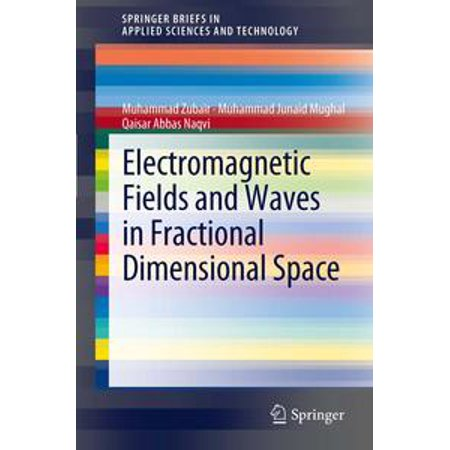 Electromagnetic Fields and Waves in Fractional Dimensional Space - (Cheng Field And Wave Electromagnetics Solution Manual)