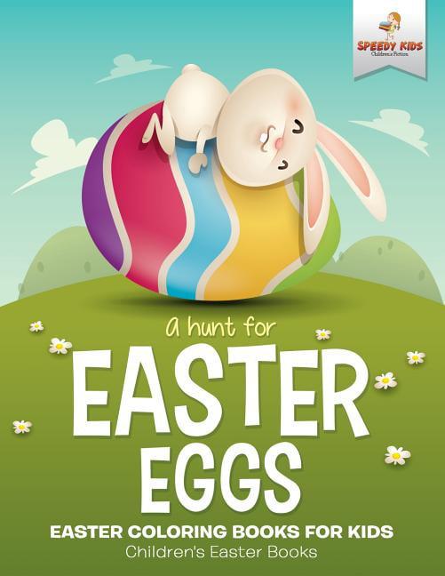 A Hunt For Easter Eggs - Easter Coloring Books For Kids Children's Easter  Books - Walmart.com - Walmart.com