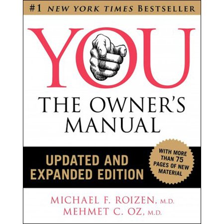 YOU: The Owner's Manual, an Insider's Guide to the Body That Will Make You Healthier and Younger