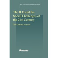 Studies in Employment and Social Policy Set: The ILO and the Social Challenges of the 21st Century, The Geneva Lectures (Hardcover)