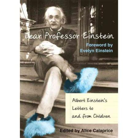 Dear Professor Einstein  Albert Einsteins Letters To And From Children