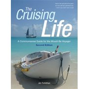 The Cruising Life: A Commonsense Guide for the Would-Be Voyager (Hardcover)