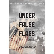 Under False Flags : A  Novel