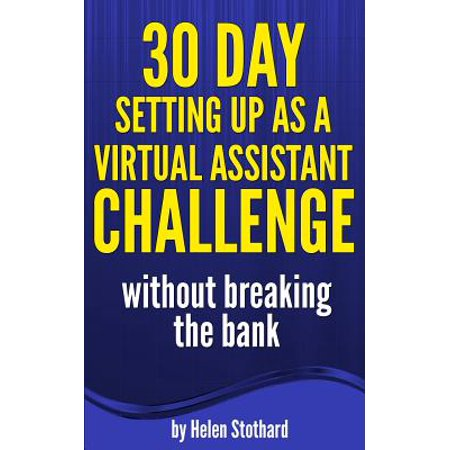 30 Day Setting Up As A Virtual Assistant Challenge  Without Breaking The Bank
