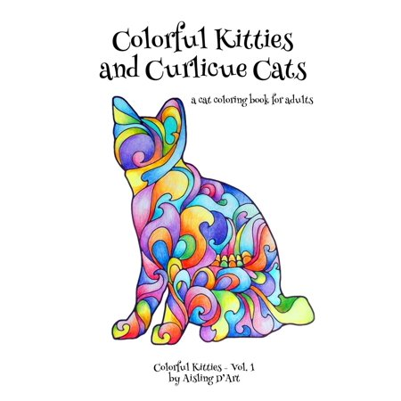 Colorful Kitties and Curlicue Cats: A Cat Coloring Book for Adults (Paperback)