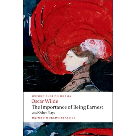 The Importance of Being Earnest and Other Plays: Lady Windermere's Fan; Salome; A Woman of No Importance; An Ideal Husband; The Importance of Being Earnest -