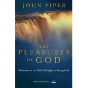 The Pleasures of God : Meditations on God's Delight in Being God