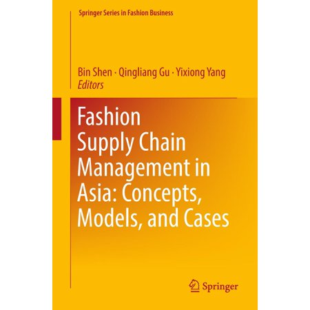 Fashion Supply Chain Management in Asia: Concepts, Models, and Cases - (Construction Supply Chain Management Concepts And Case Studies)