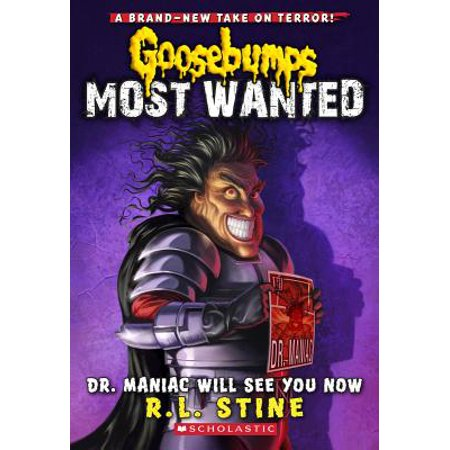 Dr. Maniac Will See You Now (Goosebumps Most Wanted