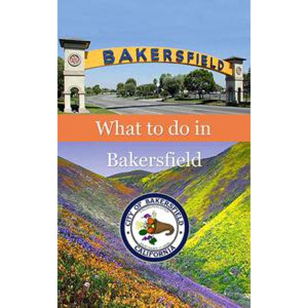 What To Do In Bakersfield - eBook