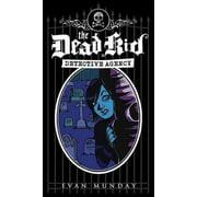 Dead Kid Detective Agency: The Dead Kid Detective Agency (Paperback)